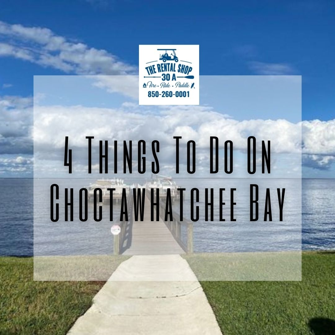 4 Things To Do On Choctawhatchee Bay