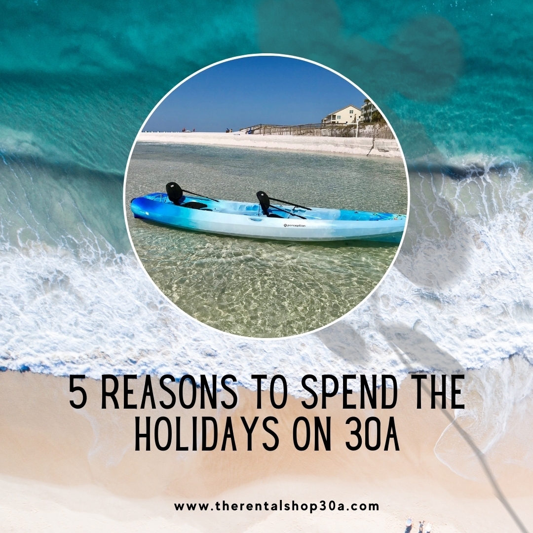5 Reasons to spend the Holidays on 30a