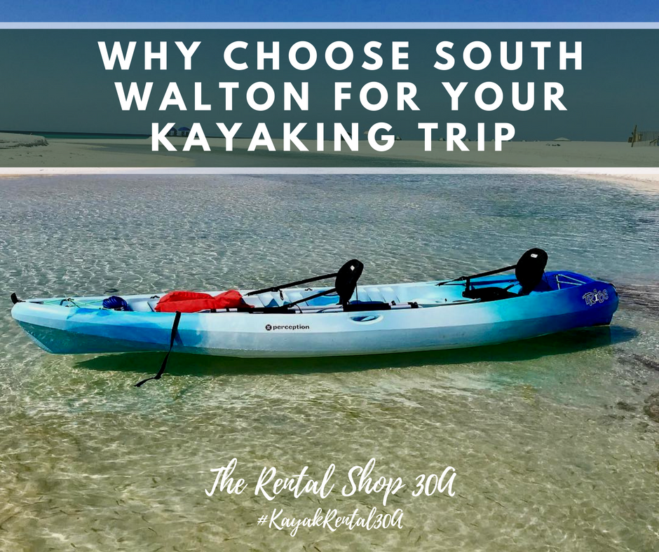 Why Choose South Walton for Your Kayaking Trip