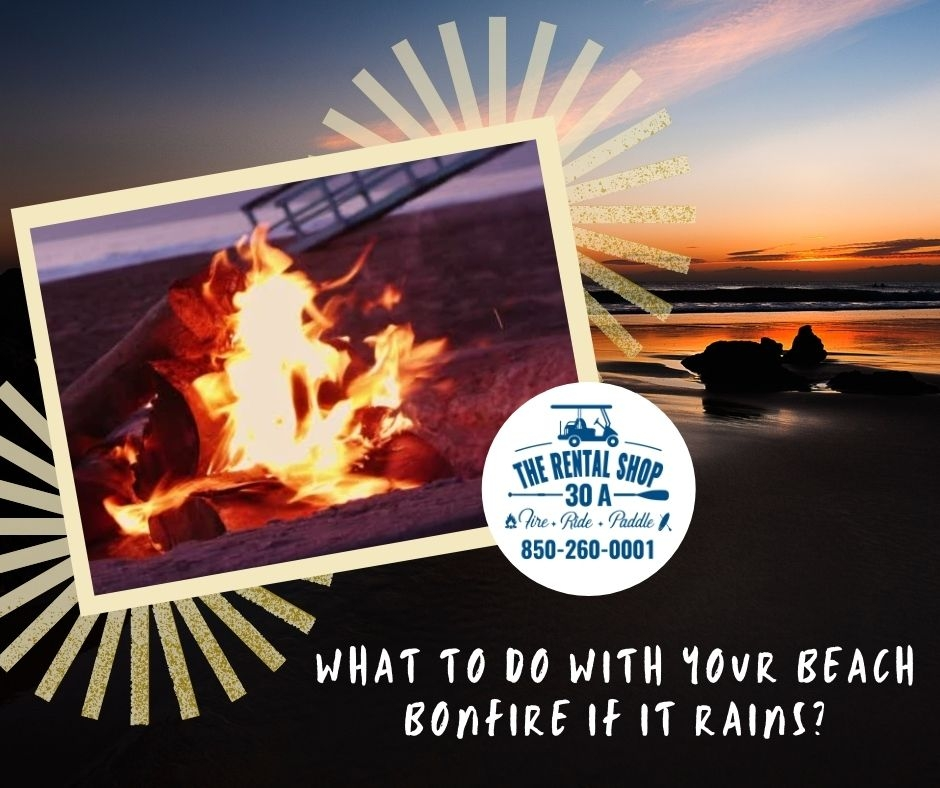 What To Do With Your Beach Bonfire If It Rains?