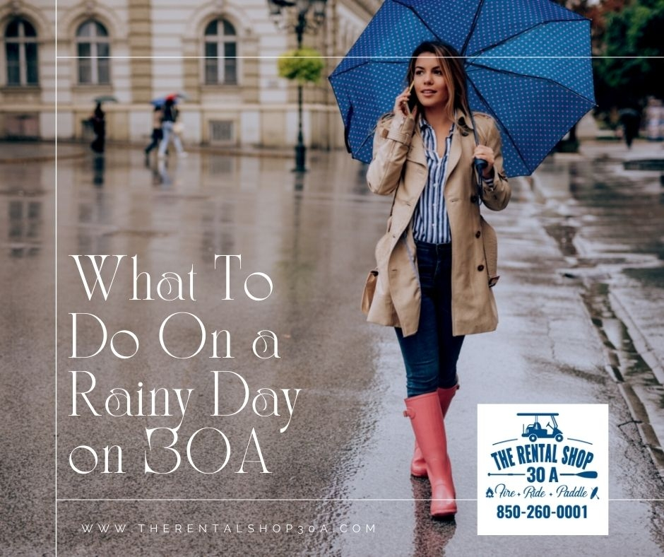 What To Do On a Rainy Day on 30A